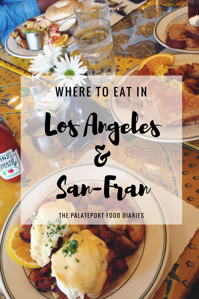 The Palateport Food Diaries – Where to eat in L.A/San Francisco